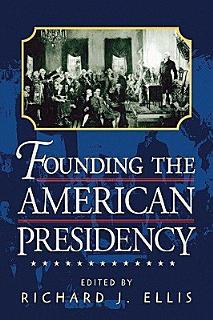Founding the American Presidency Book