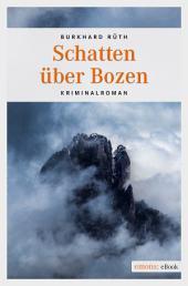 Schatten über Bozen: Kriminalroman