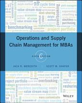 Operations and Supply Chain Management for MBAs, 6th Edition: Edition 6