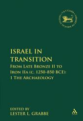 Israel in Transition: From Late Bronze II to Iron IIa (c. 1250-850 BCE): 1 The Archaeology