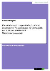 Chemische und enzymatische Synthese modifizierter Nukleinsäuren für die Analytik mit Hilfe der MALDI-TOF Massenspektrometrie