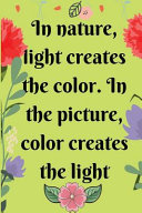 In Nature  Light Creates the Color  In the Picture  Color Creates the Light PDF