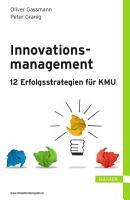 Innovationsmanagement     12 Erfolgsstrategien f  r KMU PDF