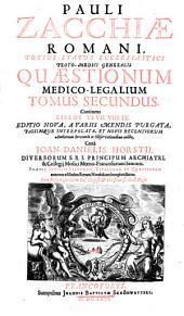 Quaestiones medico-legales: Continens Libros VI., VII., VIII., IX. : praeter indicem librorum, titul. et quaestionum annexus est ind. rerum notabilium locupletiss, Volume 2