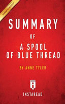 SUMMARY OF A SPOOL OF BLUE THREAD Book