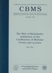 The Web of Modularity: Arithmetic of the Coefficients of Modular Forms and Q-series, Issue 102