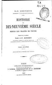 Histoire du dix-neuvième siècle depuis les traités de Vienne: Volumes16à17