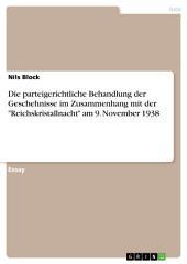"""Die parteigerichtliche Behandlung der Geschehnisse im Zusammenhang mit der """"Reichskristallnacht"""" am 9. November 1938"""