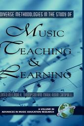 Diverse Methodologies in the Study of Music Teaching and Learning