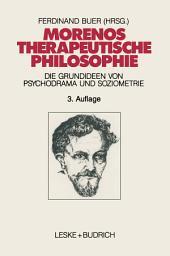 Morenos therapeutische Philosophie: Zu den Grundideen von Psychodrama und Soziometrie, Ausgabe 3