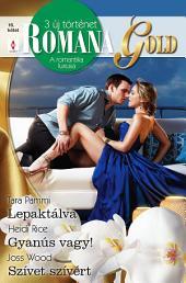 Romana Gold 16. kötet: Lepaktálva, Gyanús vagy!, Szívet szívért