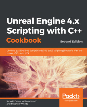Unreal Engine 4 x Scripting with C   Cookbook PDF
