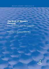 The Birth of Western Painting (Routledge Revivals): A History of Colour, Form and Iconography