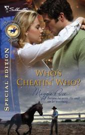 Who's Cheatin' Who?