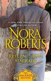 The Return of Rafe MacKade: The MacKade Brothers, Book One