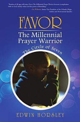 Favor, The Millennial Prayer Warrior