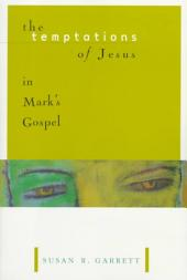 The Temptations of Jesus in Mark's Gospel