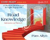 Core Ready Lesson Sets for Grades 3-5: A Staircase to Standards Success for English Language Arts, The Road to Knowledge: Information and Research