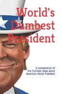 World s Dumbest President