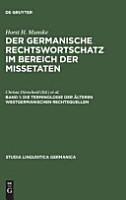 Der germanische Rechtswortschatz im Bereich der Missetaten  Die Terminologie der   lteren westgermanischen Rechtsquellen PDF