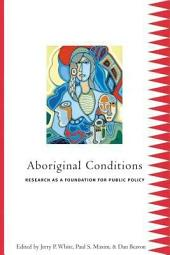 Aboriginal Conditions: Research As a Foundation for Public Policy