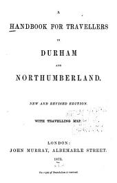 A Handbook for Travellers in Durham and Northumberland