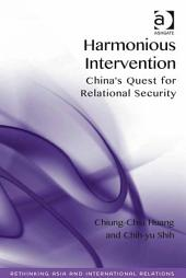 Harmonious Intervention: China's Quest for Relational Security