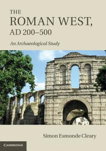 The Roman West  AD 200 500 Book