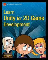 Learn Unity for 2D Game Development PDF