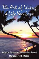 The Art of Living a Life You Love PDF