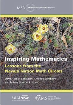 Inspiring Mathematics  Lessons from the Navajo Nation Math Circles PDF