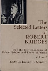The Selected Letters of Robert Bridges: With the Correspondence of Robert Bridges and Lionel Muirhead, Volume 2