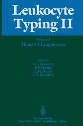 Leukocyte Typing II: Volume 1 Human T Lymphocytes