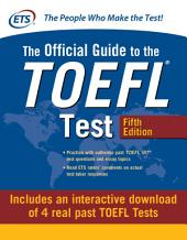 Official Guide to the TOEFL Test with Downloadable Tests, Fifth Edition: Edition 5