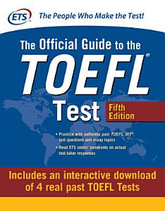Official Guide to the TOEFL Test with Downloadable Tests  Fifth Edition PDF
