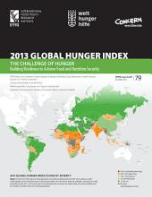 2013 Global Hunger Index: The challenge of hunger: Building resilience to achieve food and nutrition security