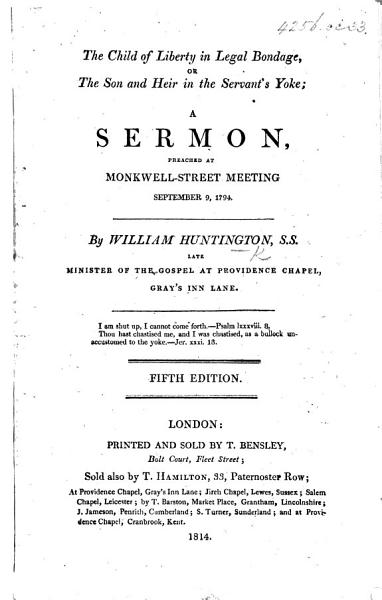 The Child of Liberty in legal bondage  or  the son and heir in the servant s yoke  a sermon on Gal  v  1 PDF