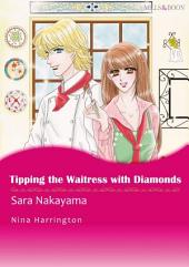 Tipping the Waitress With Diamonds: Mills & Boon Comics