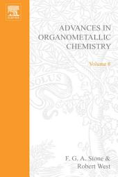 Advances in Organometallic Chemistry: Volume 8
