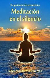 Meditación en el silencio: El espacio entre dos pensamientos