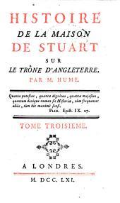 Histoire De La Maison De Stuart Sur Le Trône D'Angleterre: Volume3
