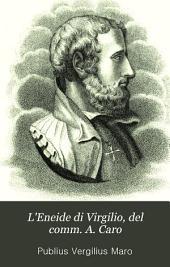 L'Eneide di Virgilio, del comm. A. Caro
