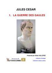 Jules César - commentaires: Tome 1 - La guerre des Gaules
