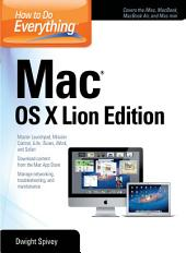 How to Do Everything Mac OS X Lion Edition: Edition 3