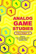 Analog Game Studies: Volume IV