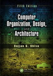 Computer Organization, Design, and Architecture, Fifth Edition: Edition 5