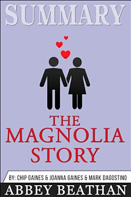 Summary of The Magnolia Story by Chip Gaines & Joanna Gaines ...