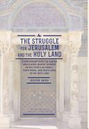 The Struggle for Jerusalem and the Holy Land