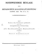 Notwendige Beylage zur Jenaischen Allgem. Lit. Zeitung, Jahrgang 1821. Nro. 70. u. 71. (Dessen Versuch eines vollständ. Lesebuchs der Bibliothekwissenschaft betr.)