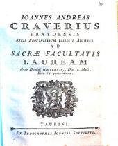 Joannes Andreas Craverius Braydensis Regii Provinciarum Collegii alumnus ad sacræ facultatis lauream anno Domini 1774., die 2. Maii, hora 6. pomeridiana